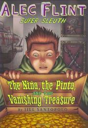 THE NINA, THE PINTA, AND THE VANISHING TREASURE by Jill Santopolo