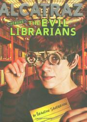 Cover art for ALCATRAZ VERSUS THE EVIL LIBRARIANS