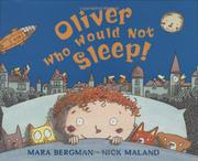 OLIVER WHO WOULD NOT SLEEP! by Mara Bergman