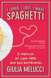 Book Cover for I LOVED, I LOST, I MADE SPAGHETTI
