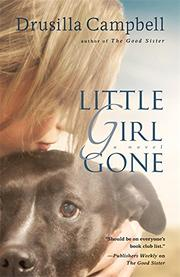LITTLE GIRL GONE by Drusilla Campbell