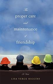 Cover art for THE PROPER CARE AND MAINTENANCE OF FRIENDSHIP