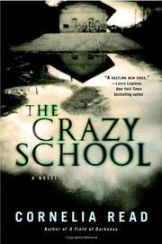 THE CRAZY SCHOOL by Cornelia Read