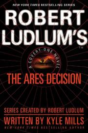 ROBERT LUDLUM'S THE ARES DECISION by Kyle Mills
