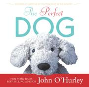 THE PERFECT DOG by John O'Hurley
