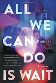 ALL WE CAN DO IS WAIT by Richard Lawson