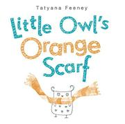 Cover art for LITTLE OWL'S ORANGE SCARF