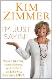 I'M JUST SAYIN'! by Kim Zimmer