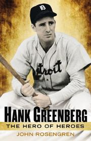 HANK GREENBERG by John Rosengren