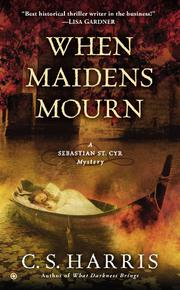 WHEN MAIDENS MOURN by C.S. Harris