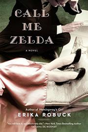CALL ME ZELDA by Erika Robuck