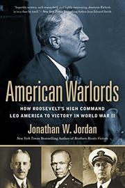 AMERICAN WARLORDS by Jonathan W. Jordan