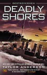DEADLY SHORES by Taylor Anderson