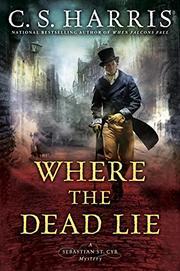 WHERE THE DEAD LIE by C.S. Harris