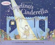 ANGELINA'S CINDERELLA by Katharine Holabird