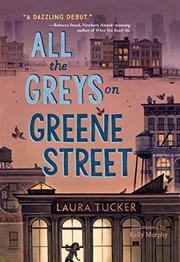 ALL THE GREYS ON GREENE STREET by Laura Tucker