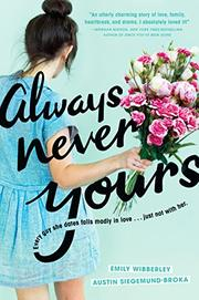 ALWAYS NEVER YOURS by Austin Siegemund-Broka