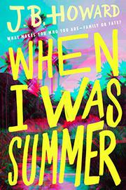 WHEN I WAS SUMMER by J.B. Howard