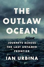 THE OUTLAW OCEAN by Ian Urbina