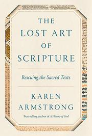 THE LOST ART OF SCRIPTURE by Karen Armstrong