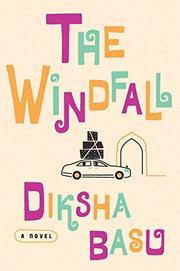THE WINDFALL by Diksha Basu
