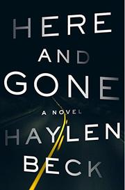 HERE AND GONE by Haylen Beck