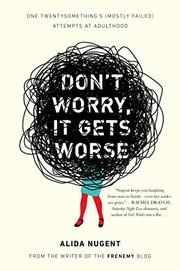 DON'T WORRY, IT GETS WORSE by Alida Nugent