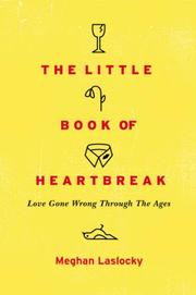 THE LITTLE BOOK OF HEARTBREAK by Meghan Laslocky