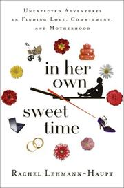 IN HER OWN SWEET TIME by Rachel Lehmann-Haupt
