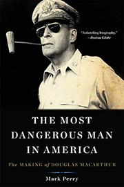 THE MOST DANGEROUS MAN IN AMERICA by Mark Perry