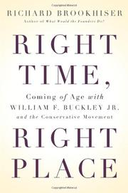 RIGHT TIME, RIGHT PLACE by Richard Brookhiser