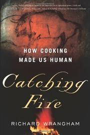 CATCHING FIRE by Richard Wrangham