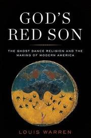 GOD'S RED SON by Louis S. Warren