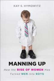 MANNING UP by Kay S. Hymowitz