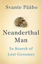 NEANDERTHAL MAN by Svante Pääbo