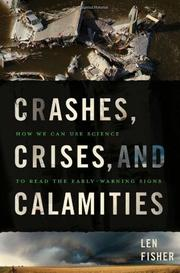CRASHES, CRISES, AND CALAMITIES by Len Fisher
