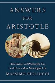 ANSWERS FOR ARISTOTLE by Massimo Pigliucci