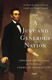 A JUST AND GENEROUS NATION by Harold Holzer