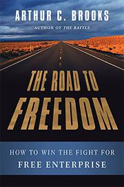 THE ROAD TO FREEDOM by Arthur C. Brooks