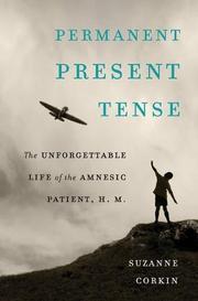 PERMANENT PRESENT TENSE by Suzanne Corkin