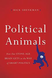 POLITICAL ANIMALS by Rick Shenkman