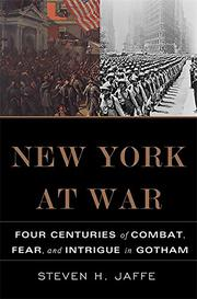 NEW YORK AT WAR by Steven H. Jaffe