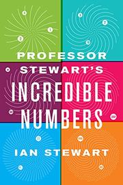 PROFESSOR STEWART'S INCREDIBLE NUMBERS by Ian Stewart