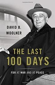 THE LAST 100 DAYS by David B.  Woolner