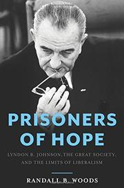 PRISONERS OF HOPE by Randall B. Woods