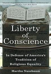 LIBERTY OF CONSCIENCE by Martha C. Nussbaum