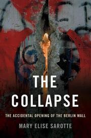 THE COLLAPSE by Mary Elise Sarotte