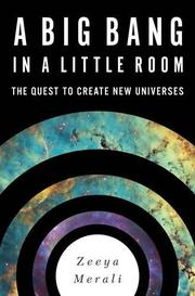 A BIG BANG IN A LITTLE ROOM by Zeeya Merali