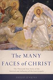 THE MANY FACES OF CHRIST by Philip Jenkins