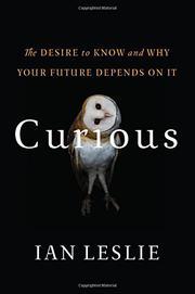 CURIOUS by Ian Leslie